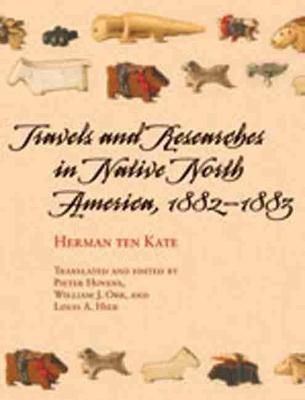Travels and Inquiries in Native North America: 1882-1883 (Hardback)