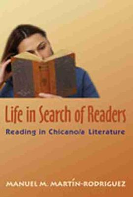 Life in Search of Readers: Reading (in) Chicano/a Literature (Hardback)