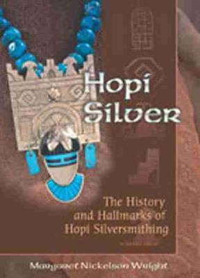 Hopi Silver: The History and Hallmarks of Hopi Silversmithing (Paperback)