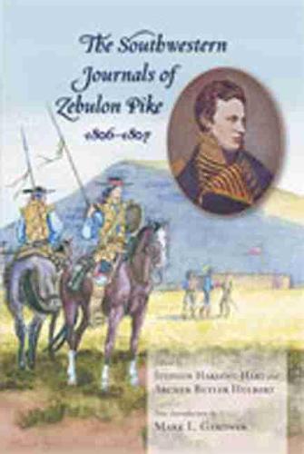 The Southwestern Journals of Zebulon Pike, 1806-1807 (Hardback)
