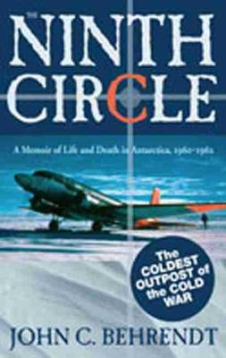 Ninth Circle: A Memoir of Life and Death in Antarctica, 1960-1962 (Hardback)