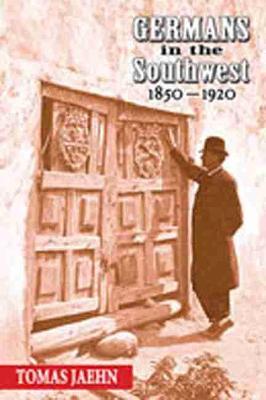 Germans in the Southwest, 1850-1920 (Hardback)
