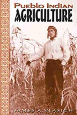 Pueblo Indian Agriculture (Hardback)
