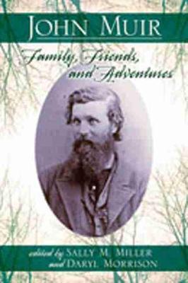 John Muir: Family, Friends, and Adventures (Hardback)