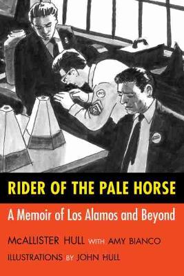 Rider of the Pale Horse: A Memoir of Los Alamos and Beyond (Paperback)