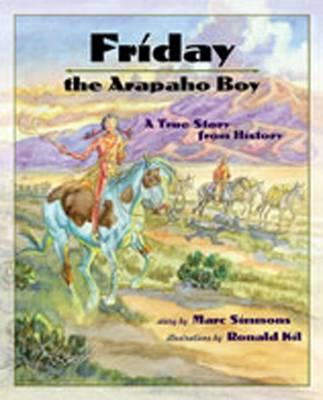 Friday the Arapaho Boy: A Story From History (Paperback)