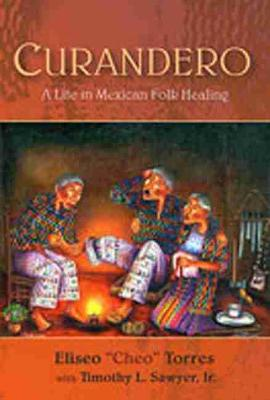 Curandero: A Life in Mexican Folk Healing (Paperback)