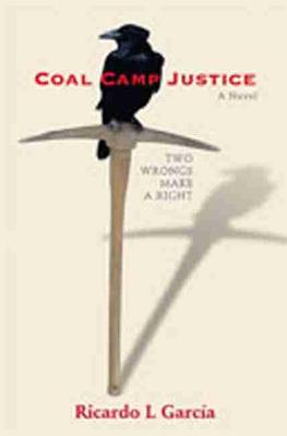 Coal Camp Justice: Two Wrongs Make a Right (Hardback)
