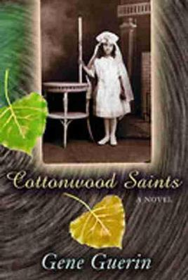 Cottonwood Saints: A Novel (Paperback)