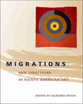 Migrations: New Directions in Native American Art (Paperback)