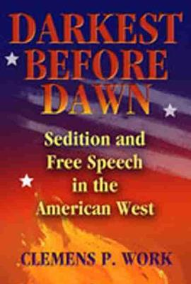 Darkest Before Dawn: Sedition and Free Speech in the American West (Paperback)