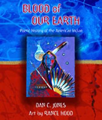 Blood of Our Earth: Poetic History of the American Indian (Paperback)