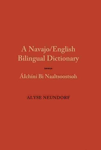 A Navajo/English Bilingual Dictionary: Alchini Bi Naaltsoostsoh (Hardback)