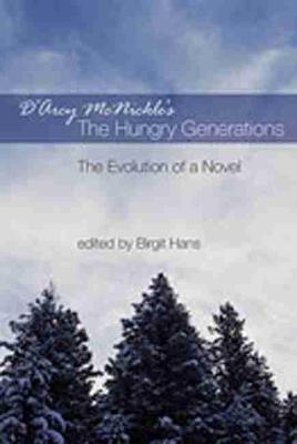 """D'Arcy McNickle's """"""""The Hungry Generations: The Evolution of a Novel (Hardback)"""