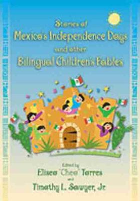 Stories of Mexico's Independence Days and Other Bilingual Children's Fables (Paperback)