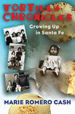Tortilla Chronicles: Growing Up in Santa Fe (Hardback)