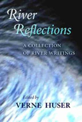 River Reflections: A Collection of River Writings (Paperback)