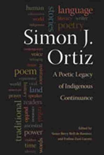 Simon J. Ortiz: A Poetic Legacy of Indigenous Continuance (Paperback)