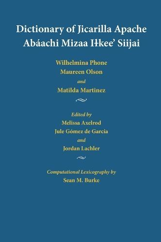 Dictionary of Jicarilla Apache: Abaachi Mizaa Ilkee' Siijai (Hardback)