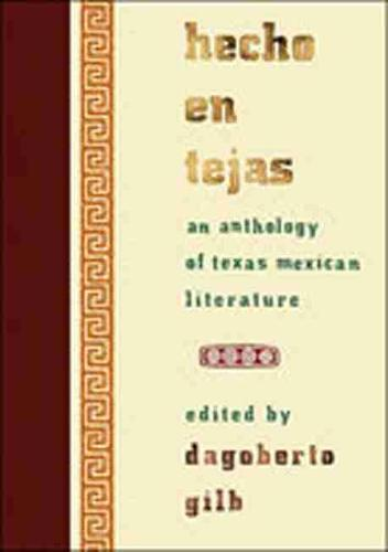 Hecho En Tejas: An Anthology of Texas Mexican Literature (Paperback)