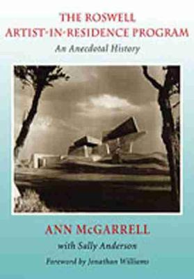 The Roswell Artist-in-Residence Program: An Anecdotal History (Hardback)