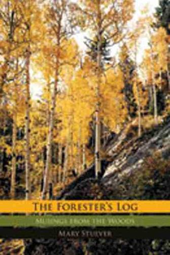 The Forester's Log: Musings from the Woods (Paperback)