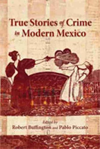 True Stories of Crime in Modern Mexico - Dialogos Series (Paperback)