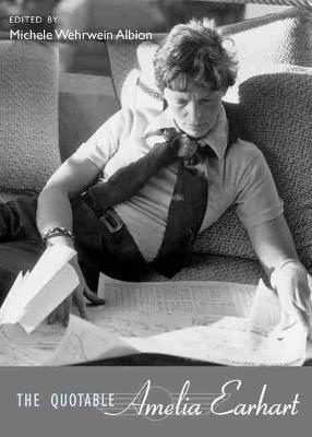 The Quotable Amelia Earhart (Hardback)