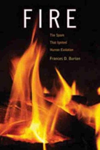 Fire: The Spark That Ignited Human Evolution (Hardback)