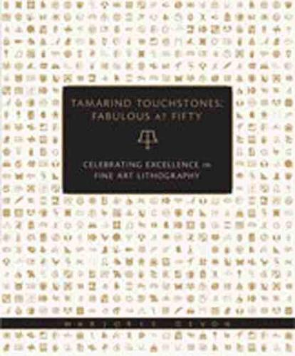 Tamarind Touchstones: Fabulous at Fifty: Celebrating Excellence in Fine Art Lithography (Hardback)
