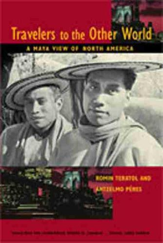 Travelers to the Other World: A Maya View of North America (Hardback)