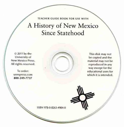 A A History of New Mexico Since Statehood: A History of New Mexico Since Statehood, Teacher Guide Book Teacher Guide Book