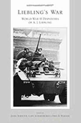 Liebling's War: World War II Dispatches of A.J.Liebling (Hardback)