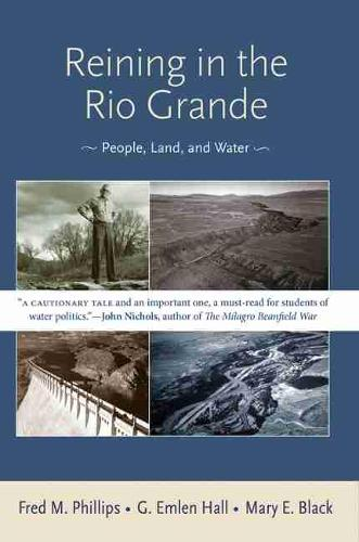 Reining in the Rio Grande: People, Land, and Water (Paperback)