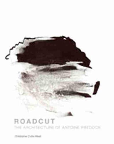 Roadcut: The Architecture of Antoine Predock (Hardback)