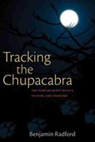 Tracking the Chupacabra: The Vampire Beast in Fact, Fiction and Folklore (Paperback)