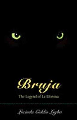 Bruja: The Legend of La Llorona (Paperback)