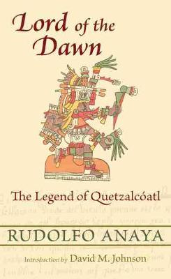 Lord of the Dawn: The Legend of Quetzalcoatl (Paperback)