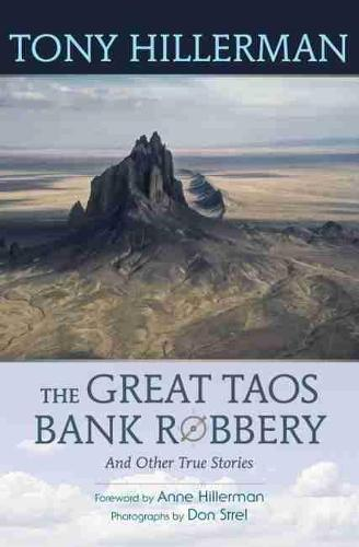 The Great Taos Bank Robbery and Other True Stories (Paperback)