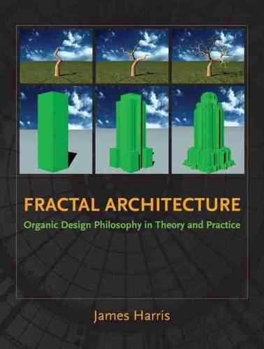 Fractal Architecture: Organic Design Philosophy in Theory and Practice (Paperback)