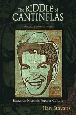 The Riddle of Cantinflas: Essays on Hispanic Popular Culture, Revised and Expanded Edition (Paperback)