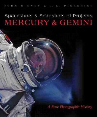 Spaceshots & Snapshots of Projects Mercury & Gemini: A Rare Photographic History (Hardback)