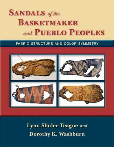 Sandals of the Basketmaker and Pueblo Peoples: Fabric Structure and Color Symmetry (Hardback)