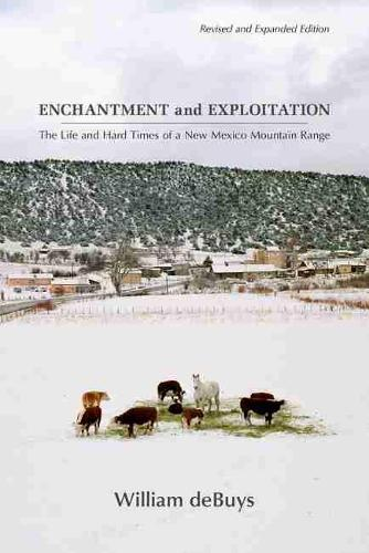 Enchantment and Exploitation: The Life and Hard Times of a New Mexico Mountain Range (Paperback)
