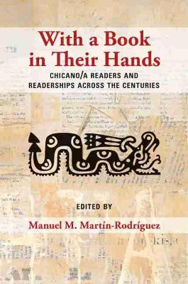With a Book in Their Hands: Chicano/a Readers and Readerships across the Centuries (Hardback)