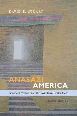 Anasazi America: Seventeenth Centuries on the Road from Center Place (Paperback)