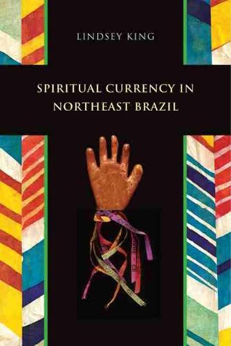 Spiritual Currency in Northeast Brazil (Hardback)