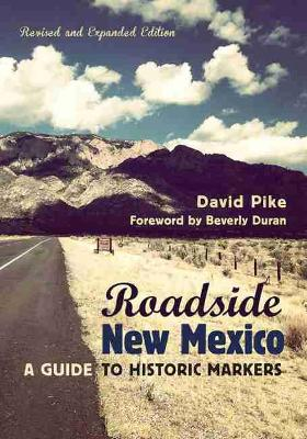 Roadside New Mexico: A Guide to Historic Markers (Paperback)