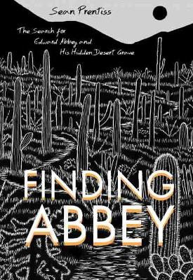 Finding Abbey: The Search for Edward Abbey and His Hidden Desert Grave (Paperback)