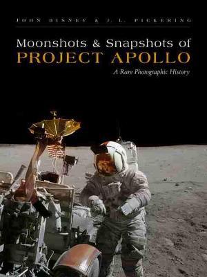 Moonshots & Snapshots of Project Apollo: A Rare Photographic History (Hardback)